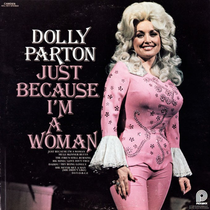 dolly parton, just because i'm a woman