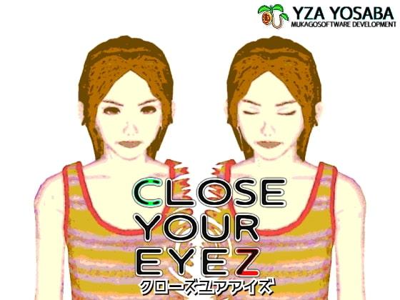 [ムカゴソフトウェア開発] CLOSE YOUR EYEZ (クローズユアアイズ)