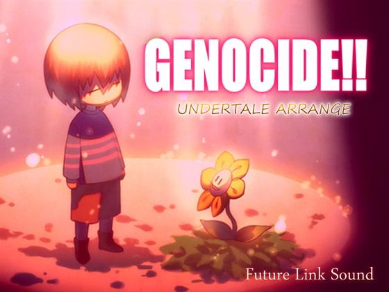 [Future Link Sound] UNDERTALE ARRANGE「GENOCIDE!!」