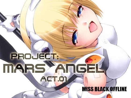 [MISS BLACK OFFLINE] Project:MARS ANGEL Act.1