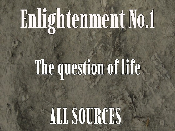 [All Sources] Enlightenment_No.1_The question of life