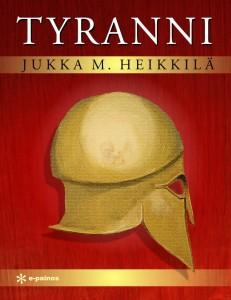Tyranni - Jukka M. Heikkilä