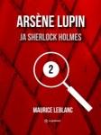 Maurice Leblanc: Arsène Lupin ja Sherlock Holmes
