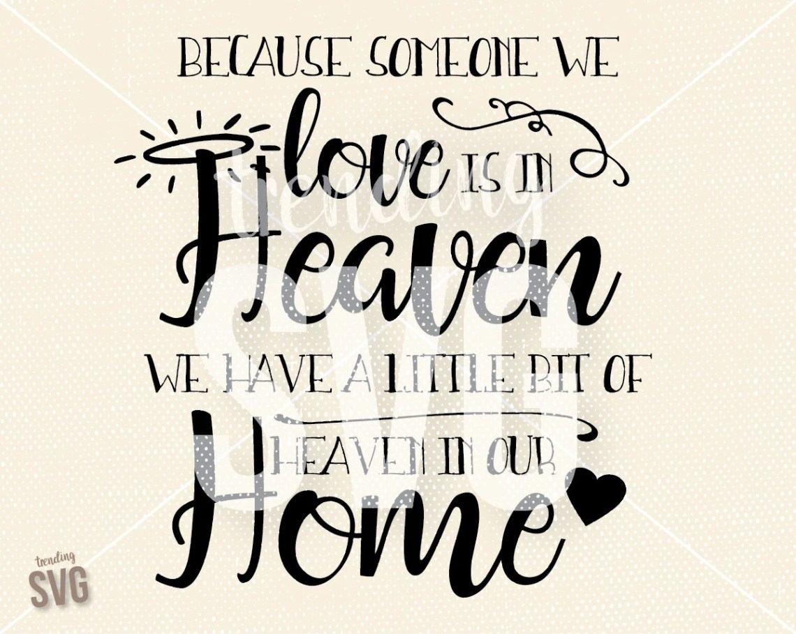 Download Someone We Love In Heaven SVG Cutting File Heaven Our Home