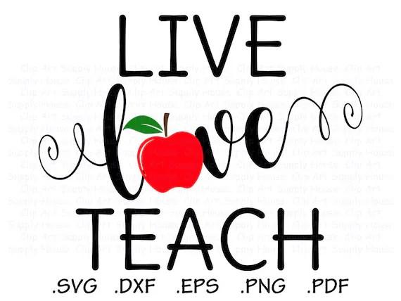 Download Live Love Teach Svg Files Teacher Clipart Teacher Gift Svg