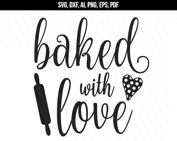 Download Baked with love svg dxf cut files Baking svg Kitchen svg