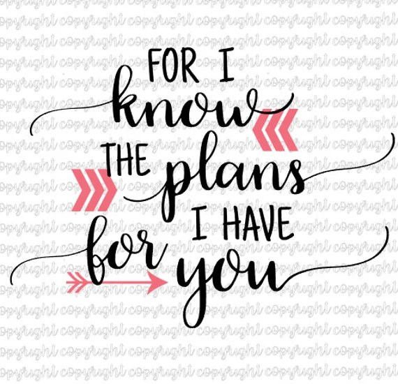Download For I know the plans I have for you Jeremiah 29:11 SVG cut