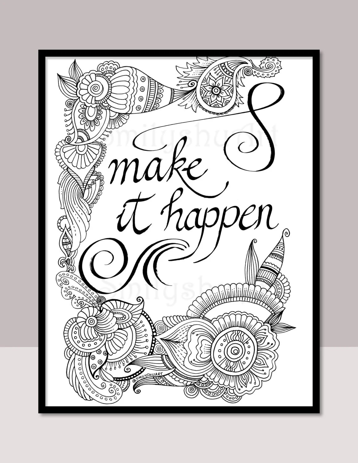 Make It Happen Printable Motivational Quotes DIY Zentangle   colouring pages for adults quotes