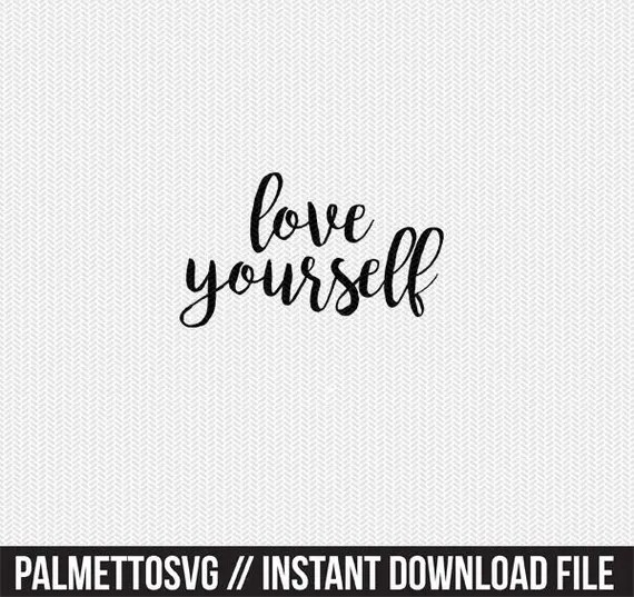 Download love yourself svg dxf file instant download silhouette cameo