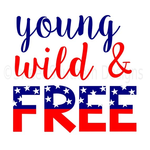 Download Young wild and free fourth of July Memorial Day SVG ...