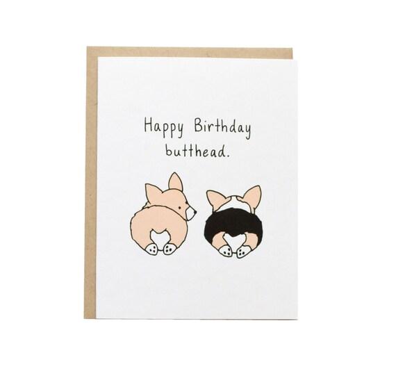 Happy Birthday Butthead Card Corgi Butt Corgi Dog Card