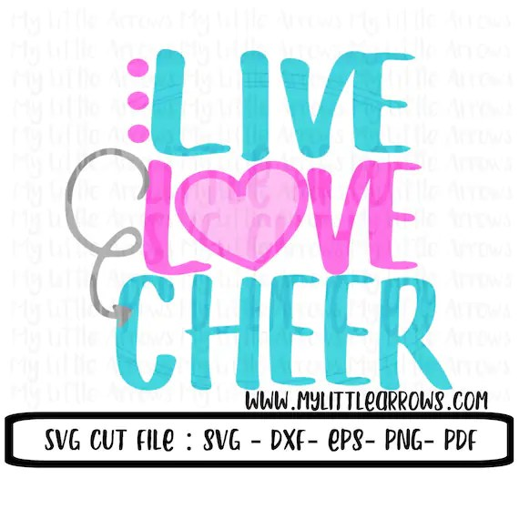 Download Live love cheer SVG DXF EPS png Files for Cutting Machines