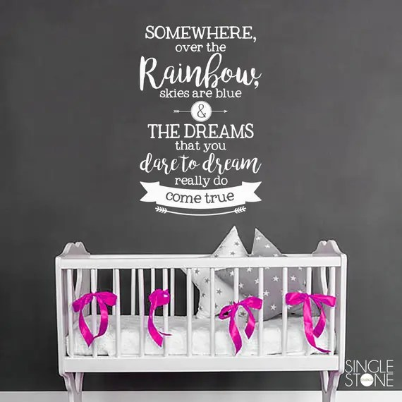 Somewhere Over the Rainbow Wall Quote Decal by SingleStoneStudios