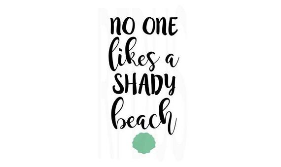 Download No one likes a shady beach SVG Beach SVG Summer SVG Ocean