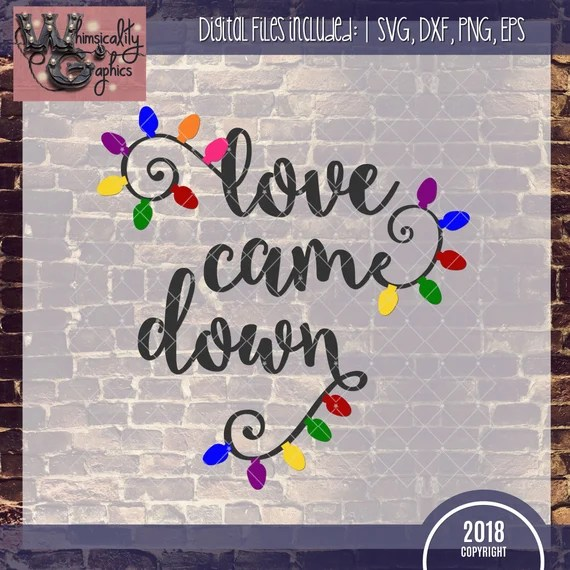 Download Love Came Down Christmas Lights with SVG DXF PNG Eps