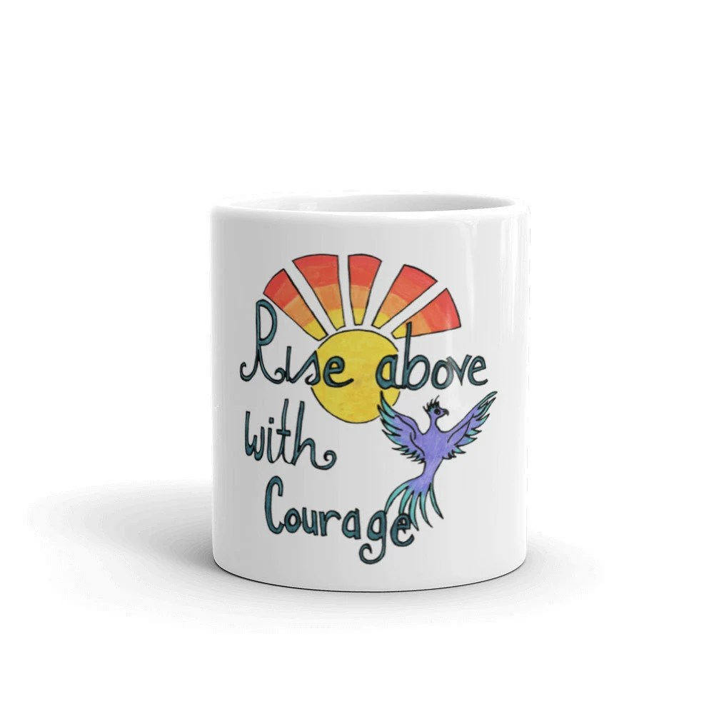 Rise above with Courage C...