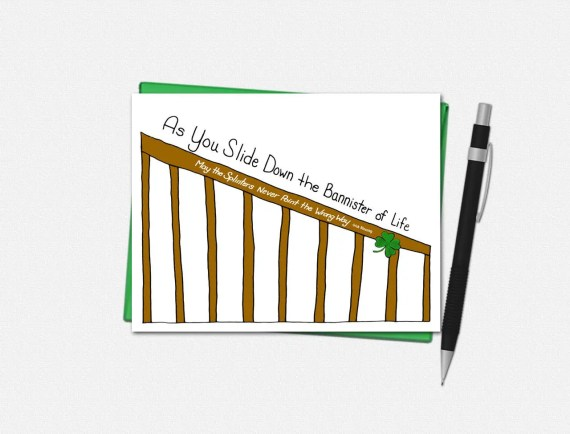 As You Slide Down the Bannister of Life - St. Patricks Day Card