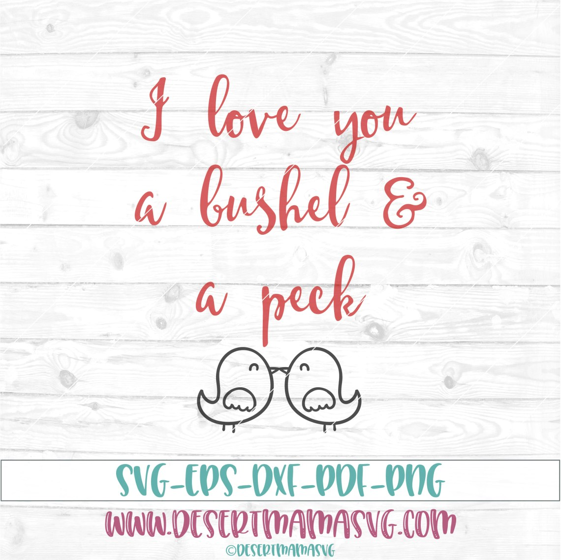 Download I love you a bushel and a peck svg eps dxf png cricut or