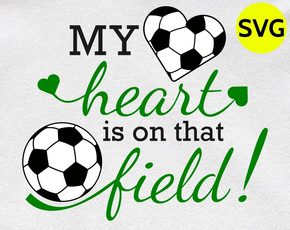 Download My Heart is on that Field Soccer SVG design to print or ...
