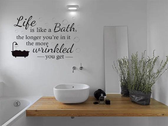 Life is Like a Bath Wall Quote by TheWorldOfWallArt