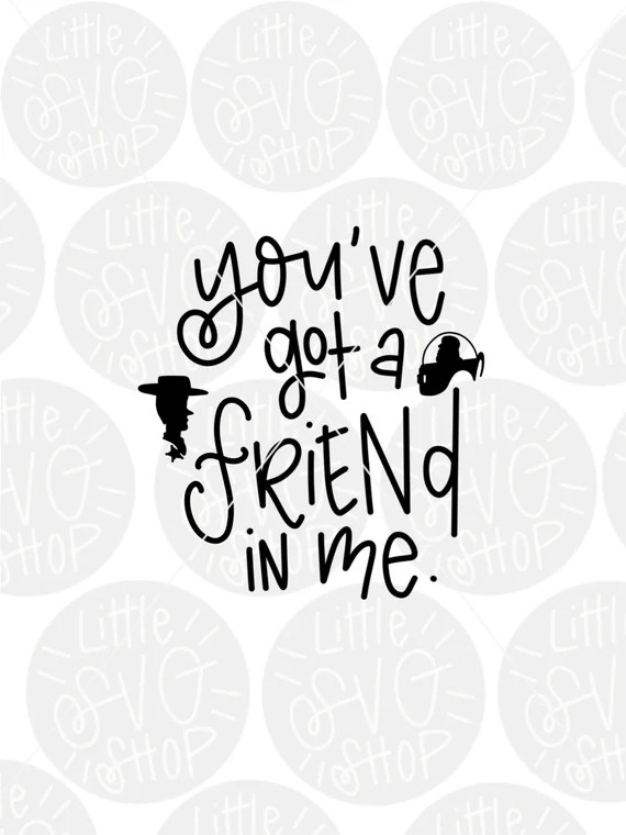 Download Youve got a friend in me SVG Toy story svg youve got a