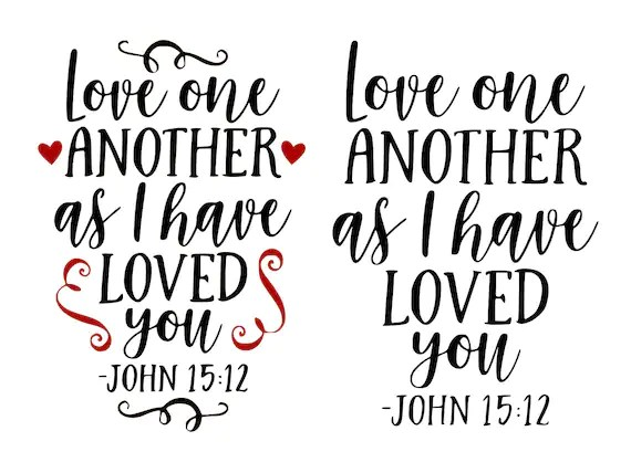 Download Christian saying svg Love svg John 15:12 svg Holy Bible ...
