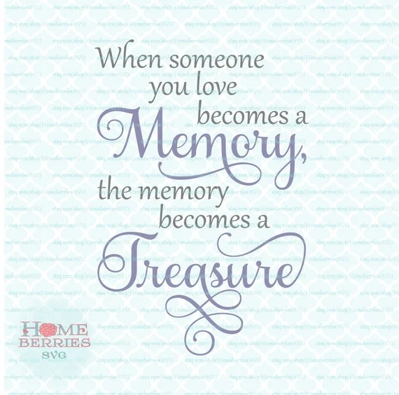Download Memory Quote svg Memory Treasure svg Sympathy quote svg