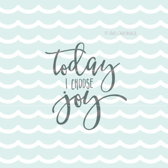 Download Joy SVG Today I Choose Joy SVG File Cricut Explore and more