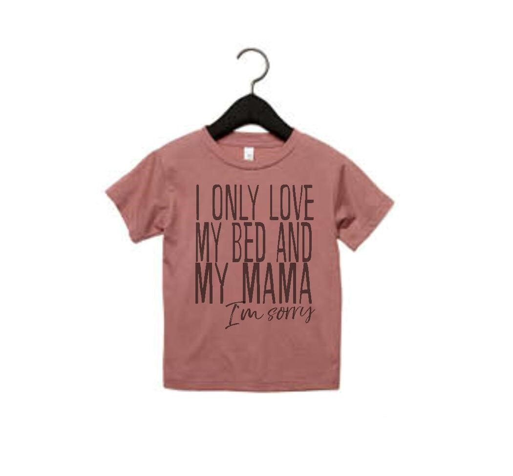 Download I only love my bed and my momma i'm sorry and my mama