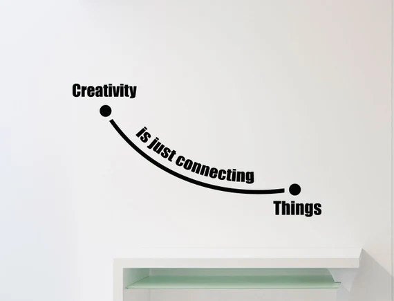 Creativity is Just Connecting Things Decal by AwesomezzDesigns