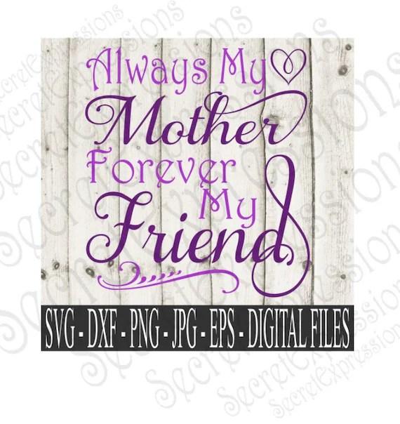 Download Always My Mother Forever My Friend Svg Mother Svg Mom Svg