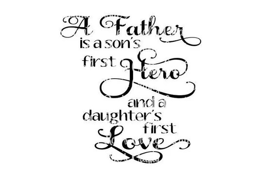 Download SVG PNG DFX A Father is a Son's first Hero A
