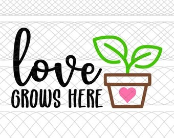 Download Love grows here svg | Etsy