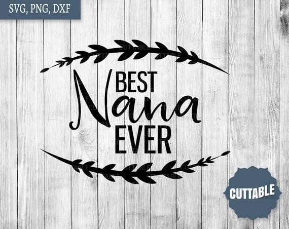 Download Best Nana ever svg, nana quote cut file, nana svg for ...