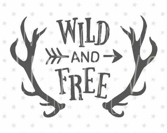 Download Wild and Free SVG Files Wild and Free Svg Cut file Baby Svg