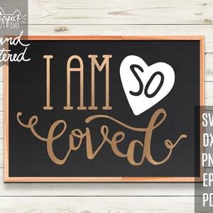 Download I am so loved svg | Etsy
