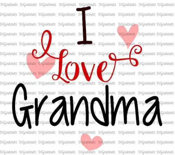 Download I Love Grandma Design SVG Eps Dxf Formats Cutting Machine