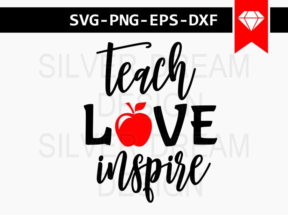 Download teach love inspire svg file teacher svg teacher apple svg