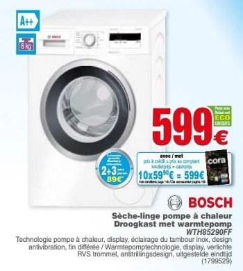 Cora Promotie Bosch Seche Linge Pompe A Chaleur Droogkast Met Warmtepomp Wth85290ff Bosch Elektrische Apparaten Geldig Tot 11 03 19 Promobutler