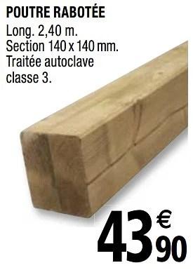 Produit Maison Brico Depot Poutre Rabotee En Promotion Chez Brico Depot