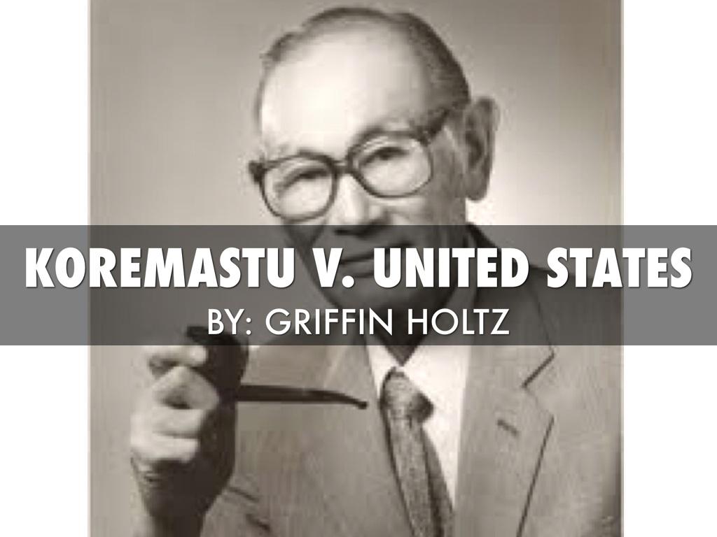 Koremastu V United States By Griffin Holtz