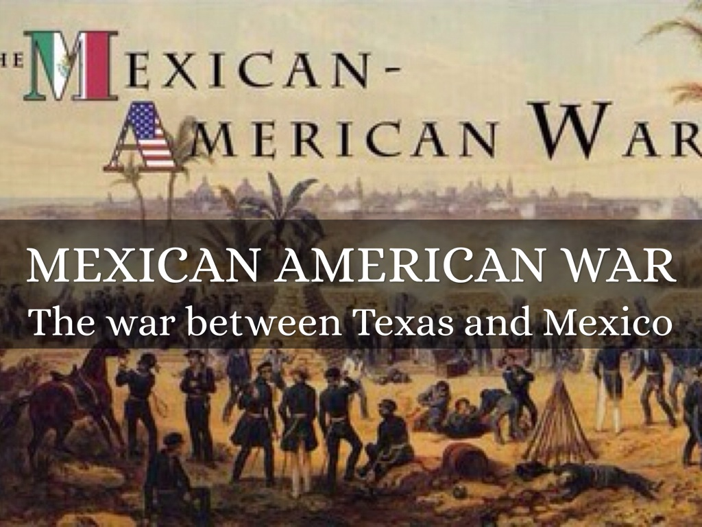 Mexican American War By Amber