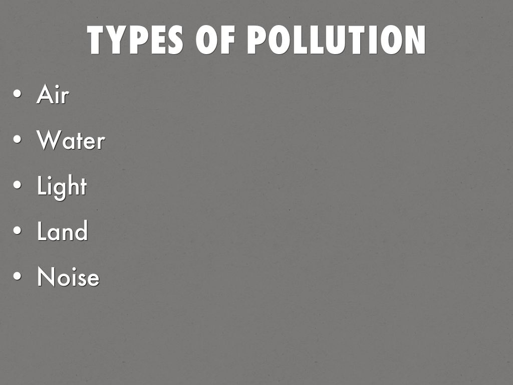 Types Of Pollution By Jsmith