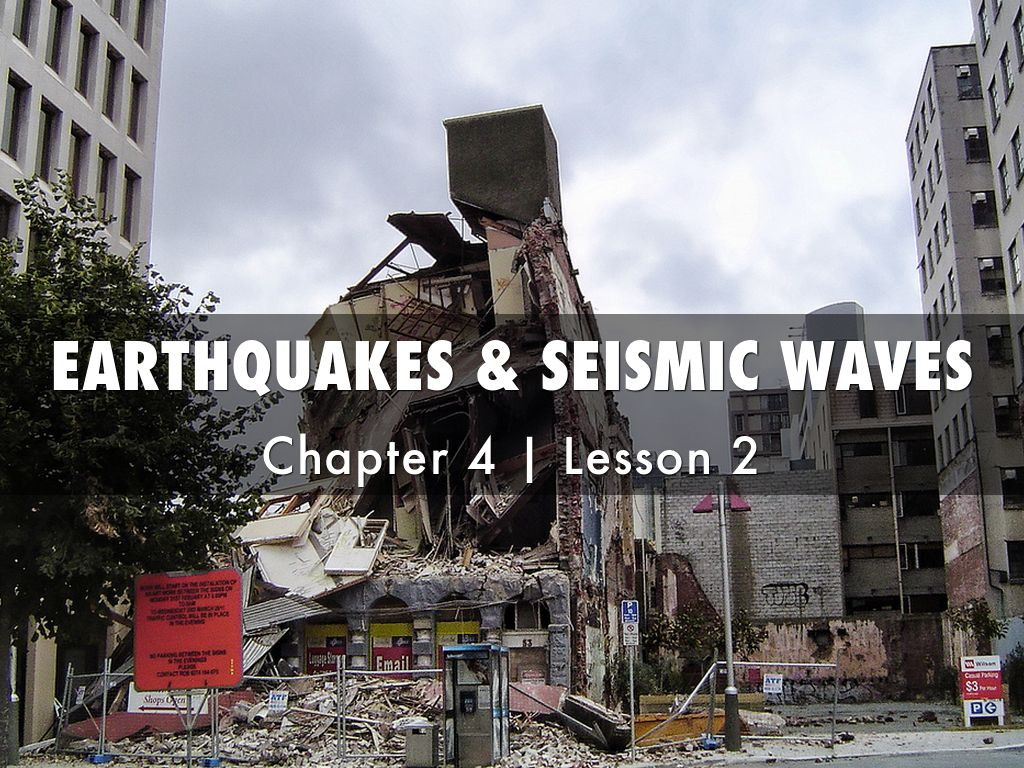 Copy Of Sci 4 2 4 3 Earthquakes Amp Seismic Waves By