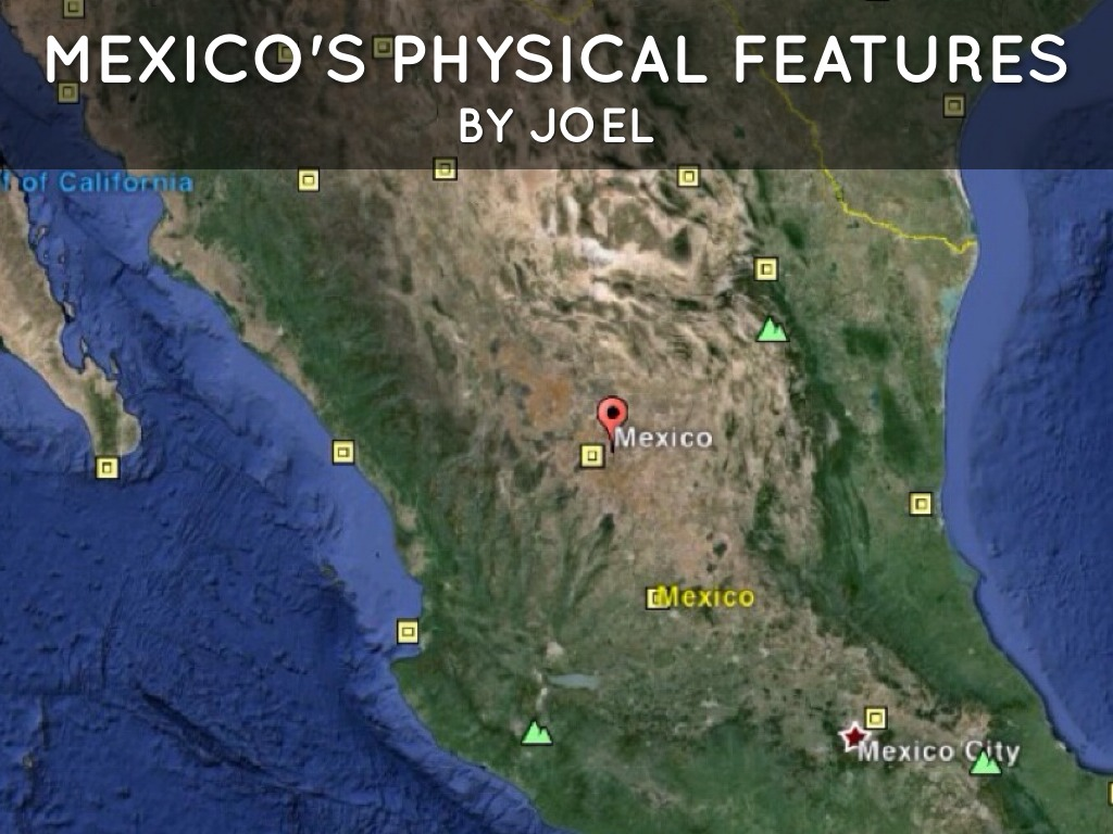 Mexico S Physical Features By Denyaz Farhat