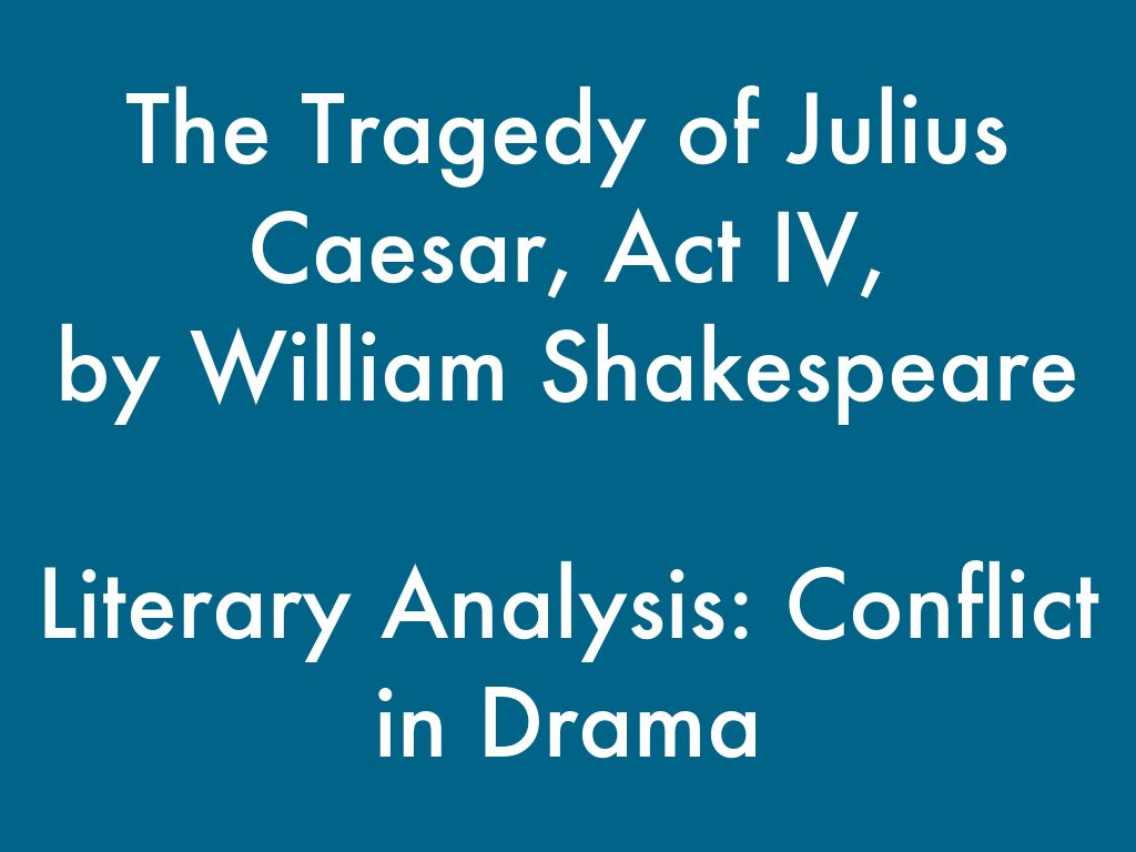 The Tragedy Of Julius Caesar Act Iv By William