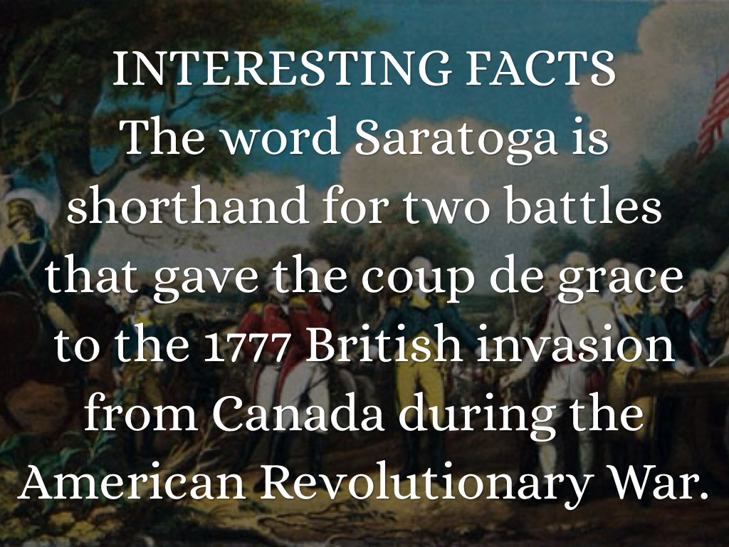Why Was The Battle Of Saratoga Important The Battle Of