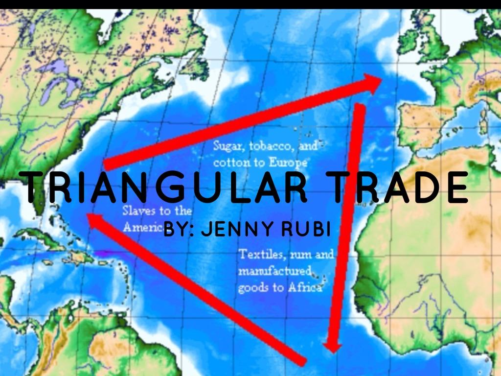 Triangular Trade By Rubi