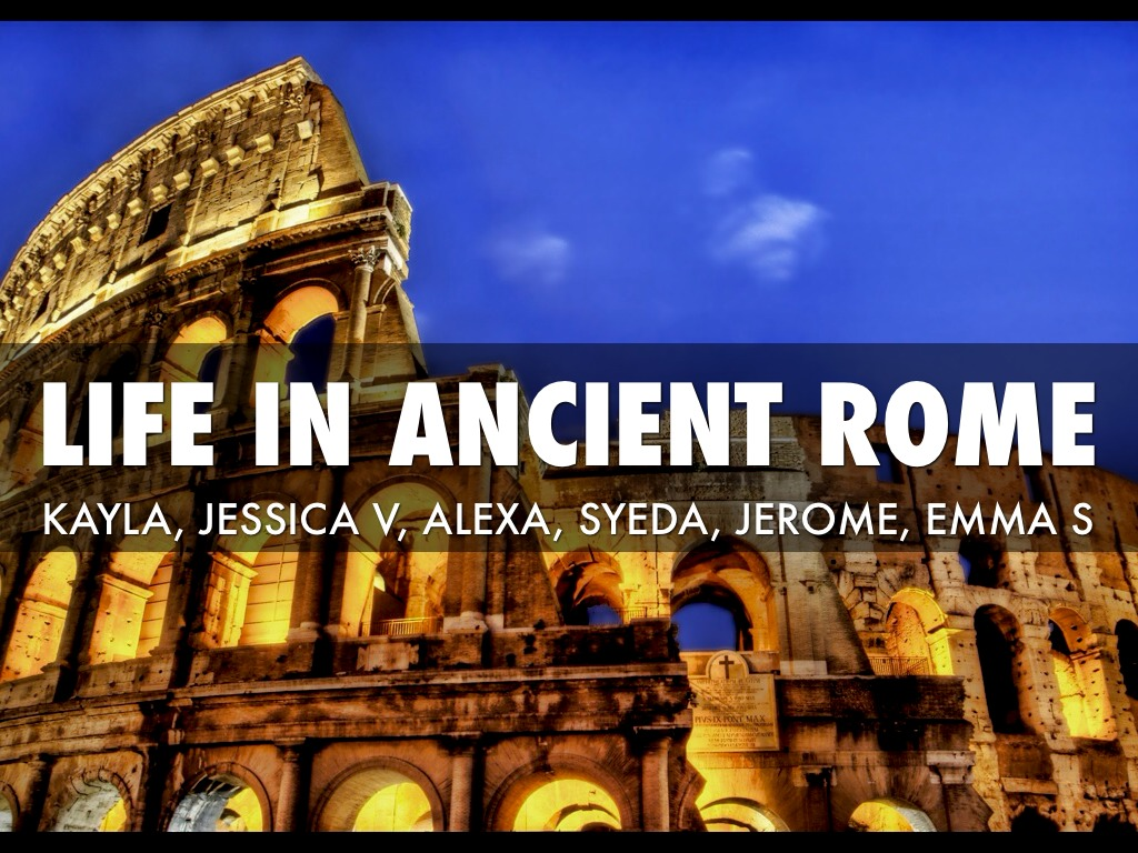 Life In Ancient Rome By Jadropbox