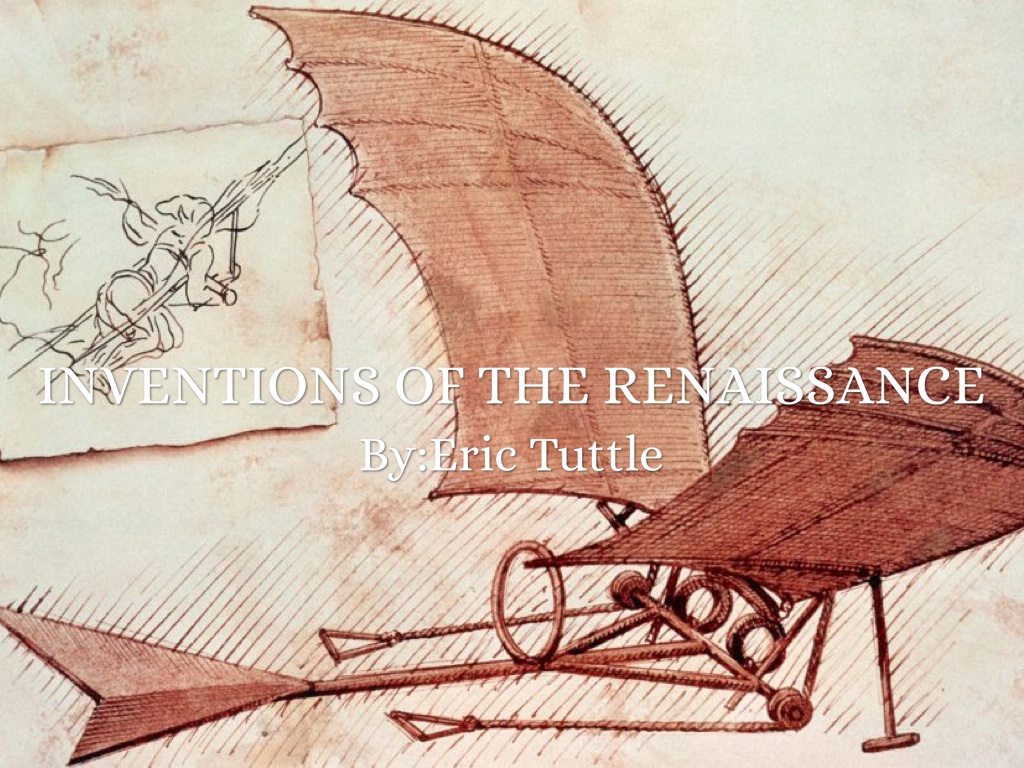 Inventions Of The Renaissance By Eric Tuttle